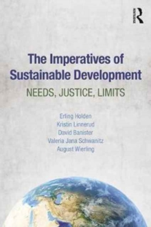 The Imperatives of Sustainable Development : Needs, Justice, Limits, Paperback Book