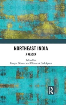 Northeast India : A Reader, Hardback Book