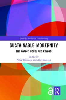 Sustainable Modernity : The Nordic Model and Beyond, Hardback Book