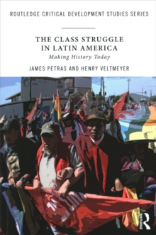 The Class Struggle in Latin America : Making History Today, Paperback Book