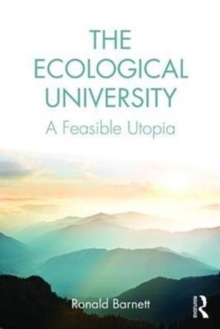 The Ecological University : A Feasible Utopia, Paperback Book