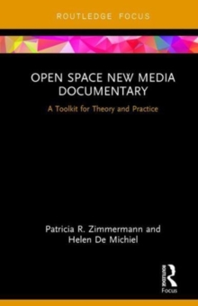 Open Space New Media Documentary : A Toolkit for Theory and Practice, Hardback Book