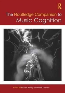 The Routledge Companion to Music Cognition, Hardback Book