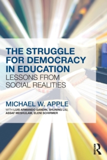 The Struggle for Democracy in Education : Lessons from Social Realities, Paperback Book