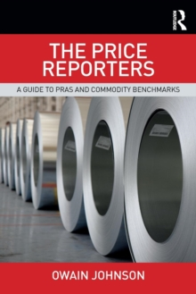 The Price Reporters : A Guide to PRAs and Commodity Benchmarks, Paperback Book