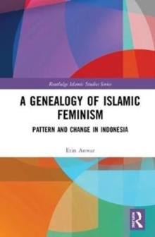 A Genealogy of Islamic Feminism : Pattern and Change in Indonesia, Hardback Book