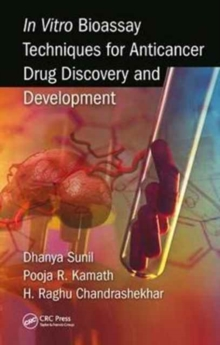 In Vitro Bioassay Techniques for Anticancer Drug Discovery and Development, Hardback Book
