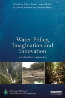 Water Policy, Imagination and Innovation : Interdisciplinary Approaches, Hardback Book