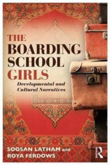 The Boarding School Girls : Developmental and Cultural Narratives, Paperback Book
