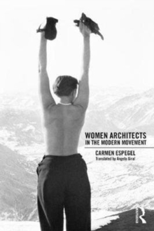Women Architects in the Modern Movement, Paperback Book
