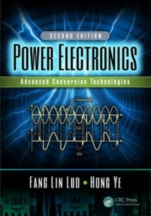Power Electronics : Advanced Conversion Technologies, Second Edition, Hardback Book