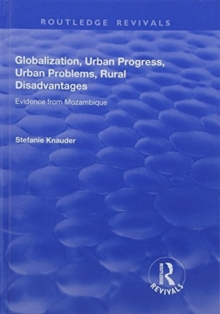 Globalization, Urban Progress, Urban Problems, Rural Disadvantages: Evidence from Mozambique : Evidence from Mozambique, Hardback Book