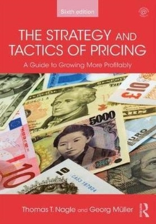 The Strategy and Tactics of Pricing : A Guide to Growing More Profitably, Paperback Book