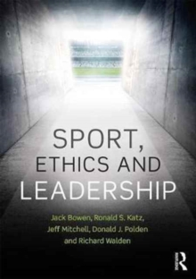 Sport, Ethics and Leadership, Paperback / softback Book