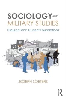 Sociology and Military Studies : Classical and Current Foundations, Paperback Book