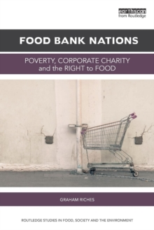 Food Bank Nations : Poverty, Corporate Charity and the Right to Food, Paperback Book