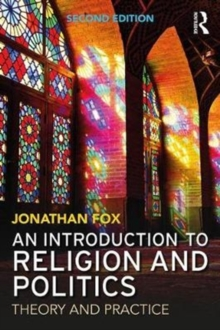An Introduction to Religion and Politics : Theory and Practice, Paperback Book