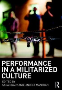 Performance in a Militarized Culture, Paperback Book