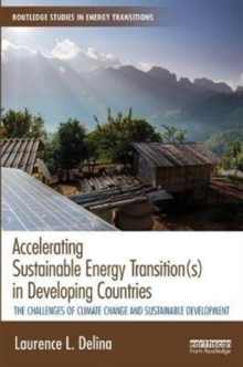 Accelerating Sustainable Energy Transition(s) in Developing Countries : The Challenges of Climate Change and Sustainable Development, Hardback Book