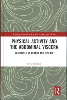 Physical Activity and the Abdominal Viscera : Responses in Health and Disease, Hardback Book