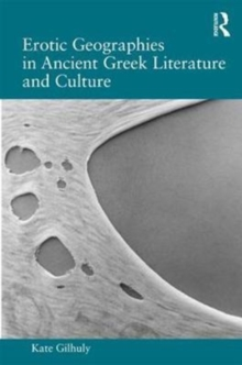 Erotic Geographies in Ancient Greek Literature and Culture, Hardback Book