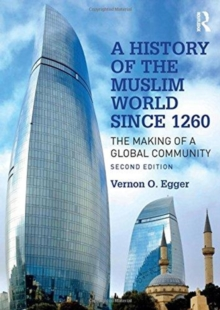 A History of the Muslim World since 1260 : The Making of a Global Community, Paperback / softback Book