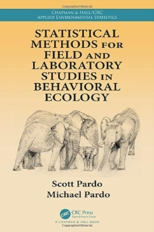 Statistical Methods for Field and Laboratory Studies in Behavioral Ecology, Hardback Book