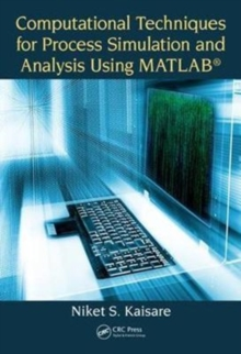 Computational Techniques for Process Simulation and Analysis Using MATLAB (R), Paperback Book