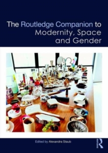 The Routledge Companion to Modernity, Space and Gender, Hardback Book