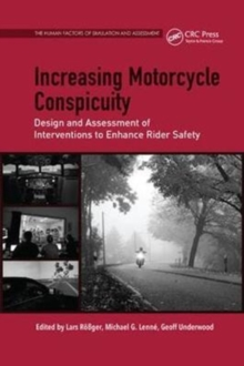 Increasing Motorcycle Conspicuity : Design and Assessment of Interventions to Enhance Rider Safety, Paperback Book