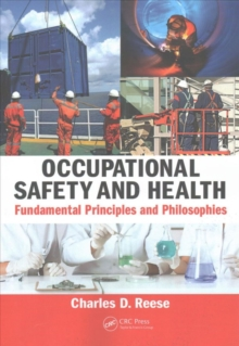 Occupational Safety and Health : Fundamental Principles and Philosophies, Paperback Book