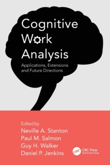 Cognitive Work Analysis : Applications, Extensions and Future Directions, Paperback Book