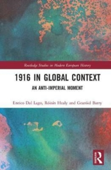 1916 in Global Context : An anti-Imperial moment, Hardback Book