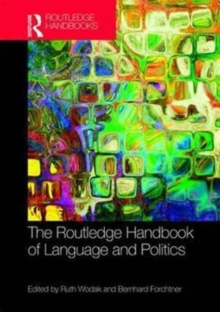 The Routledge Handbook of Language and Politics, Hardback Book