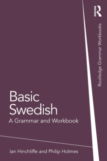 Basic Swedish : A Grammar and Workbook, Paperback Book