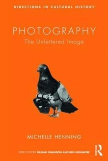 Photography : The Unfettered Image, Paperback Book