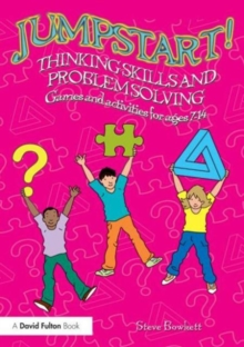 Jumpstart! Thinking Skills and Problem Solving : Games and activities for ages 7-14, Paperback / softback Book