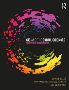 GIS and the Social Sciences : Theory and Applications, Paperback Book