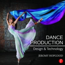 Dance Production : Design and Technology, Paperback Book