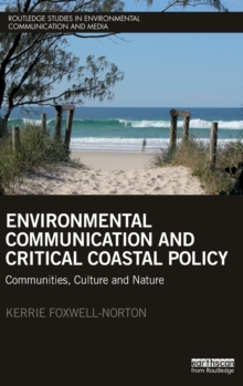 Environmental Communication and Critical Coastal Policy : Communities, Culture and Nature, Hardback Book