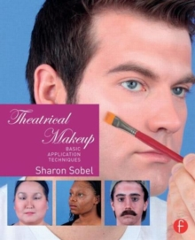Theatrical Makeup : Basic Application Techniques, Paperback Book