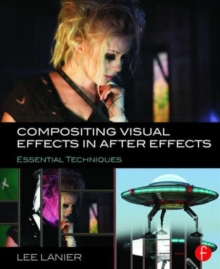 Compositing Visual Effects in After Effects : Essential Techniques, Paperback Book