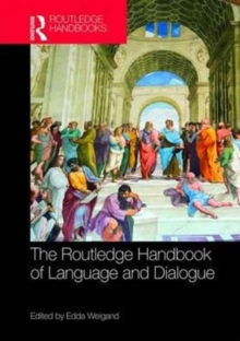 The Routledge Handbook of Language and Dialogue, Hardback Book