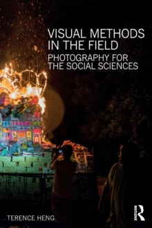 Visual Methods in the Field : Photography for the Social Sciences, Paperback Book