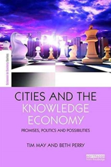 Cities and the Knowledge Economy : Promise, Politics and Possibilities, Paperback Book