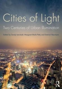 Cities of Light : Two Centuries of Urban Illumination, Paperback Book