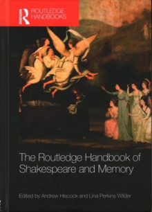 The Routledge Handbook of Shakespeare and Memory, Hardback Book