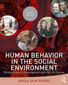Human Behavior in the Social Environment : Perspectives on Development and the Life Course, Paperback Book
