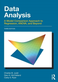Data Analysis : A Model Comparison Approach To Regression, ANOVA, and Beyond, Third Edition, Paperback Book