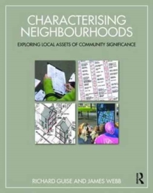Characterising Neighbourhoods : Exploring Local Assets of Community Significance, Paperback Book